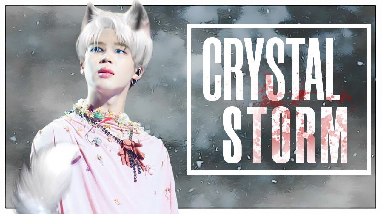 BTS JIMIN FF || Crystal Storm #6 [Hybrid AU]