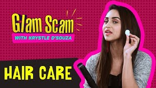Hair Care with Krystle D'souza | Glam Scam