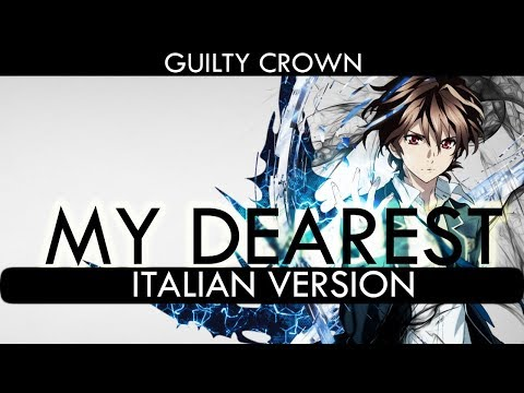 【GUILTY CROWN】MY DEAREST ~Italian Version~