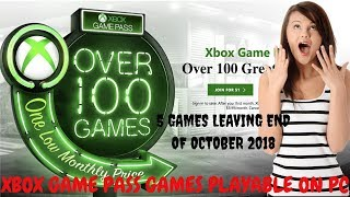 Xbox Game Pass Games Leaving End Of October 2018 | Game Pass Titles Playable On Pc