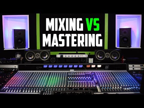 Mixing vs Mastering Explained