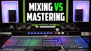Mixing vs Mastering Explained