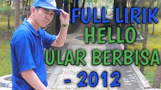 Hello Ular Berbisa 2012 (Cover Full Lirik)