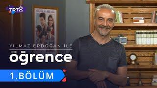 Yılmaz Erdoğan ile Öğrence | 1. Bölüm
