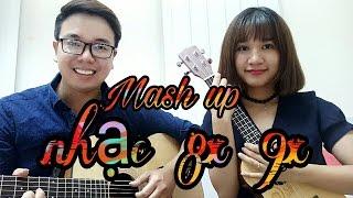 [Mash up] Nhạc 8x, 9x - Phương Dung Socola ft Tiến Nguyễn