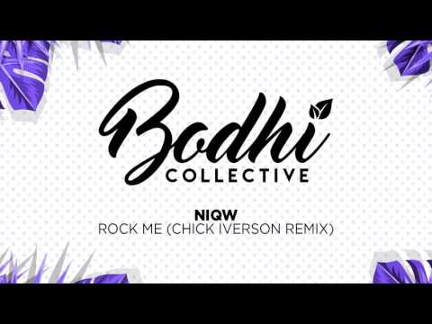 NiQW - Rock Me (Chick Iverson Remix) [Bodhi Collective]