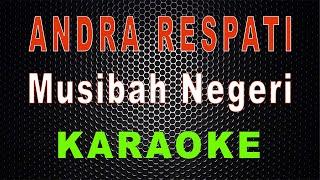 Andra Respati - Musibah Negeri Karaoke | LMusical