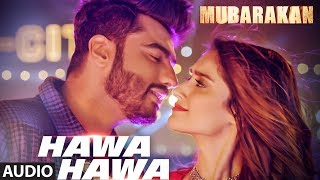 Hawa Hawa Full Audio Song Mubarakan Anil Kapoor Arjun Kapoor Ileana D Cruz Athiya Shetty