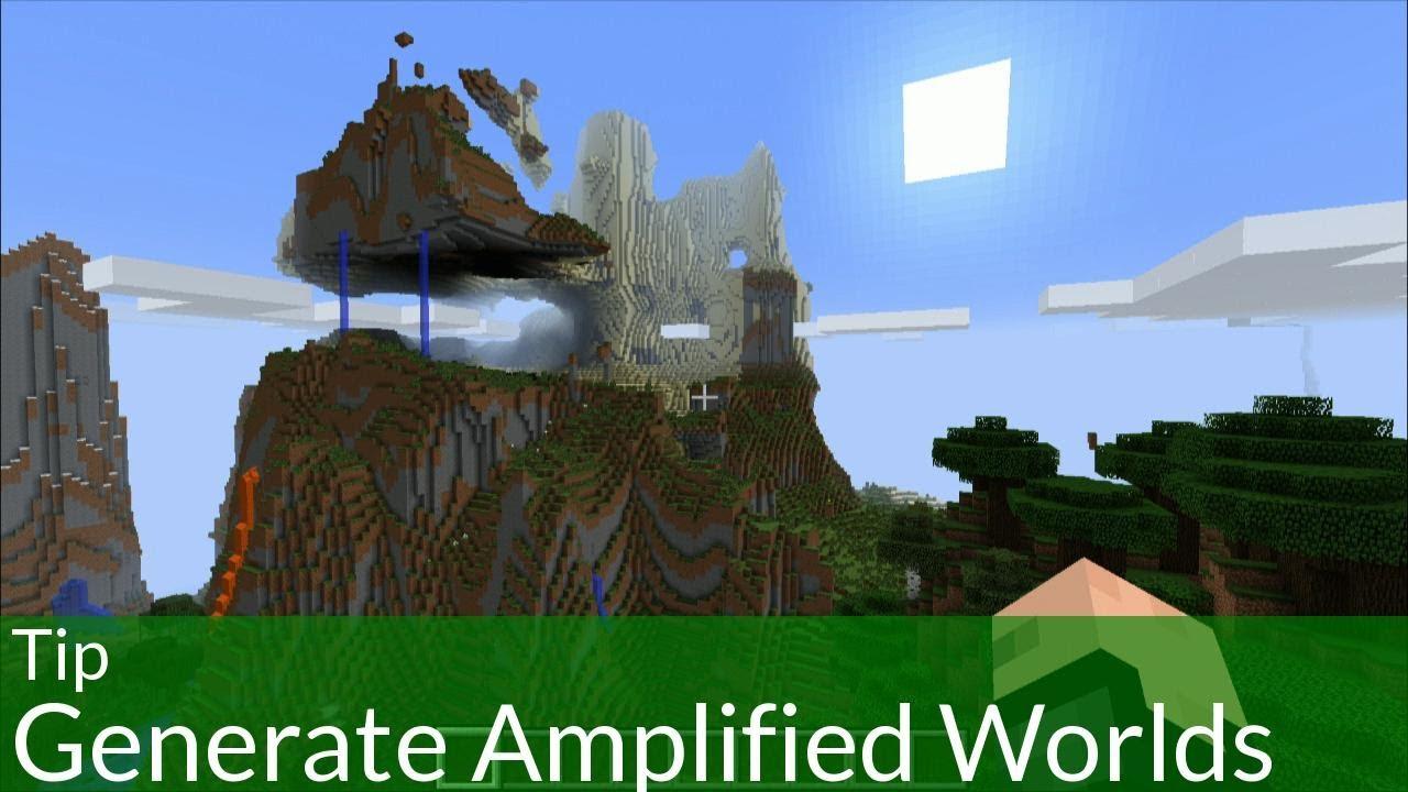Tip: Generate Amplified Worlds in Minecraft