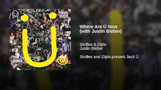 Where Are Ü Now (with Justin Bieber)