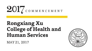 Ceremony 4  ǀ  8 a.m.  ǀ  Rongxiang Xu College of Health and Human Services