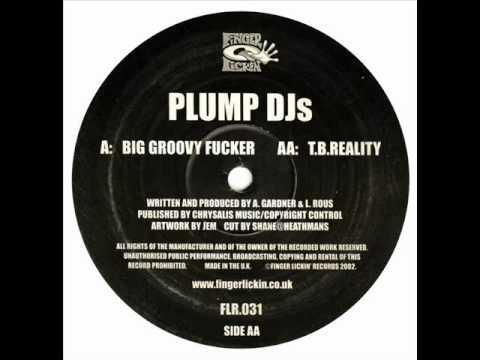 Plump DJs - Big Groovy Fucker