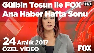 Akşener : Seçim 15 Temmuz 2018'de...24 Aralık 2017 Gülbin Tosun ile FOX Ana Haber Hafta Sonu