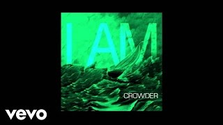 Crowder - I Am (Audio)