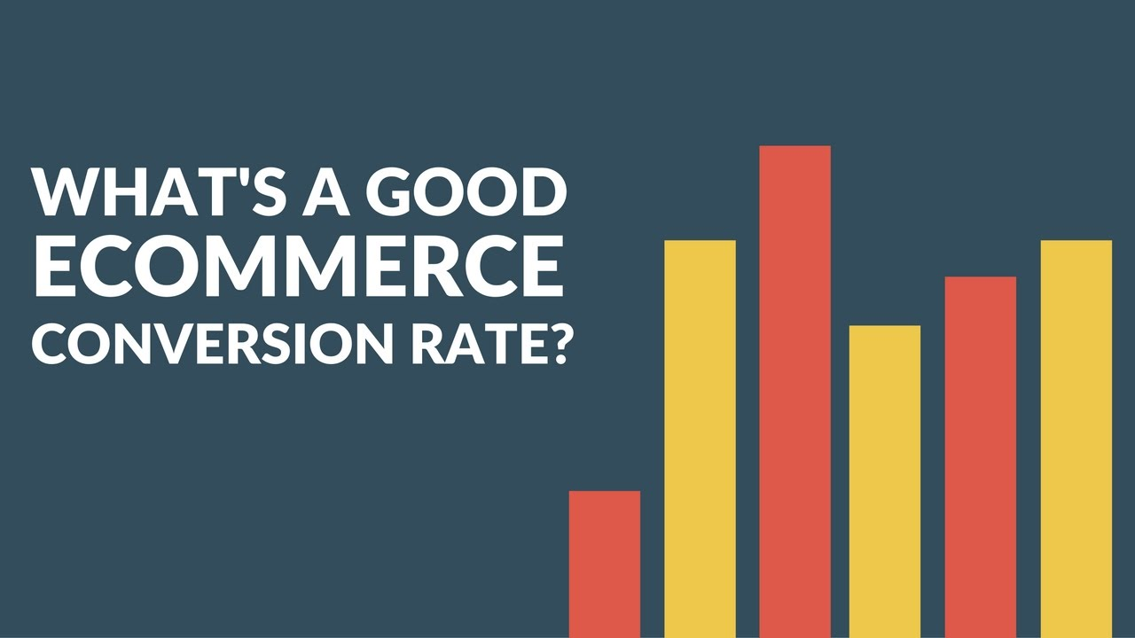 what s a good ecommerce conversion rate youtube