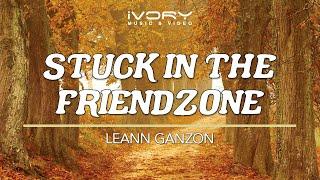 Leann Ganzon - Stuck In The Friendzone (Official Lyric Video)
