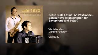 Petite Suite Latine: IV. Passionne - Bossa Nova (Transcription for Saxophone and Bajan)