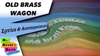 Old Brass Wagon | Song | Lyrics with Accompaniment