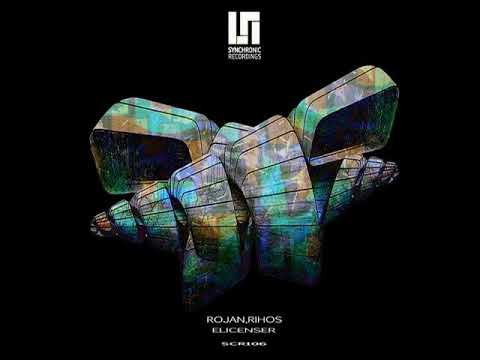 Rojan, Rihos - Elicenser (Original Mix)