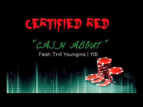 """Certified Red ft. Trill Youngins x YID - """"Cash About"""""""