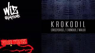 Crissy Criss, Erb N Dub & Malux - Krokodil [FREE DOWNLOAD]