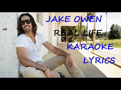 JAKE OWEN - REAL LIFE KARAOKE VERSION LYRICS