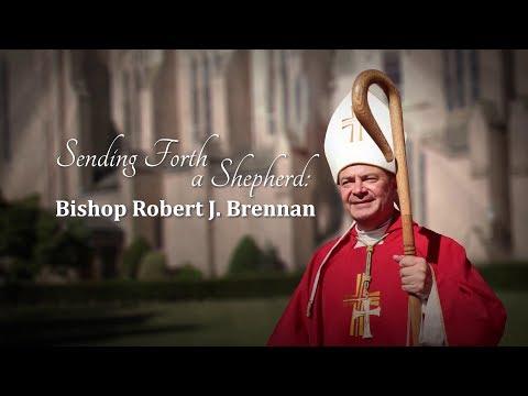 Sending Forth a Shepherd: Bishop Robert J. Brennan