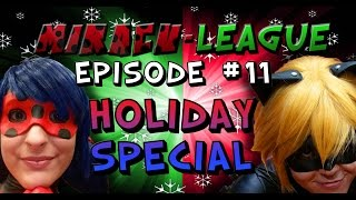 Miracu-League: Miraculous Ladybug and Cat Noir - Episode 11: HOLIDAY SPECIAL