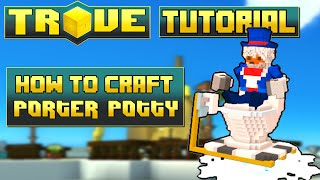 Scythe's Trove Guide & Tutorial ✪ HOW TO CRAFT THE PORTER POTTY TOILET MOUNT!