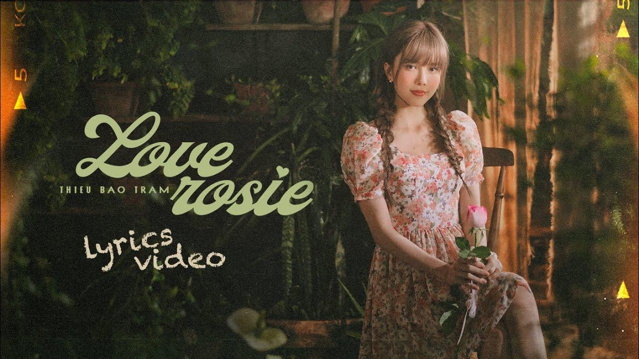 Download THIỀU BẢO TRÂM - LOVE ROSIE | Lyrics Video