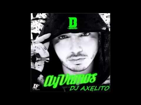 AY VAMOS - J BALVIN (REMIX) DJ AXELITO - 2014