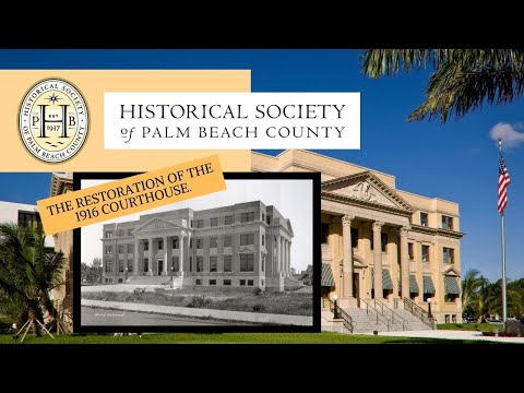 Greatness to Glory: The Restoration of the Historic 1916 Palm Beach County Court House.