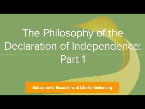 Excursions, Ep. 4: The Philosophy of the Declaration of Independence: Part 1