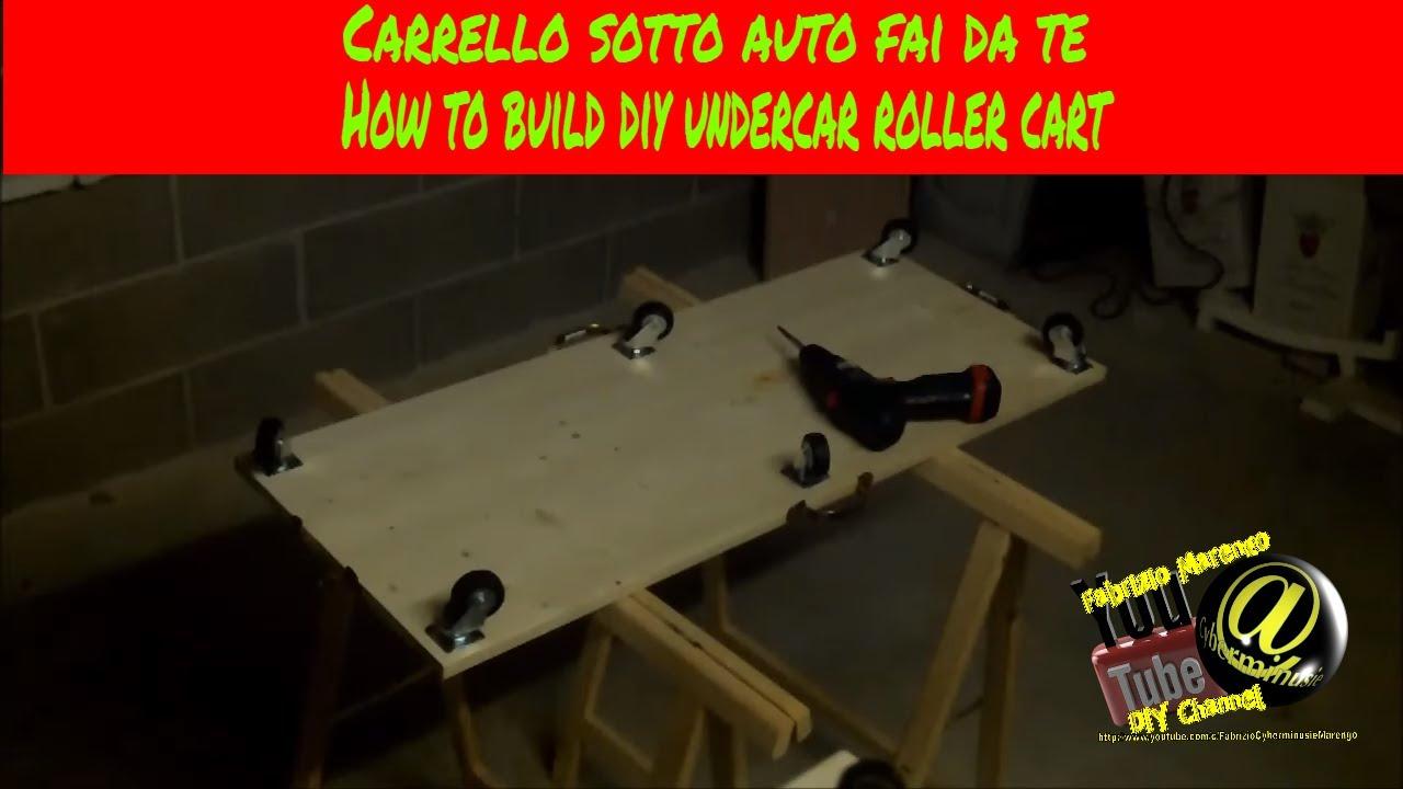 Tutorial costruire carrello sotto auto fai da te tutorial - Mobiletti fai da te ...