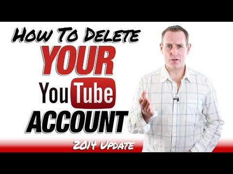How To Delete A YouTube Channel - Update April 2014