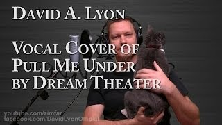 Dream Theater - Pull Me Under - Vocal Cover by David Lyon with Lyrics