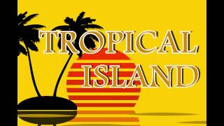 Tropical island ▶ RUMBA-SALSA- MERENGUE