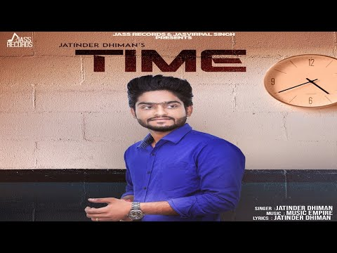 Time    (FULL SONG)   Jatinder Dhiman   New Punjabi Songs 2018    Jass Records