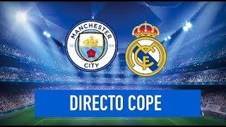 MANCHESTER CITY vs REAL MADRID EN VIVO (CHAMPIONS) | Radio Cadena Cope (Oficial)