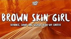 Beyoncé - BROWN SKIN GIRL (Lyrics) ft. SAINt JHN, WizKid, Blue Ivy Carter