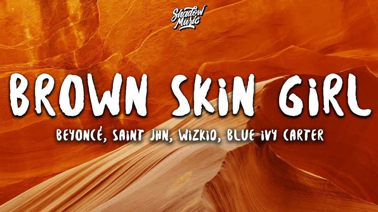 Beyoncé - BROWN SKIN GIRL (Lyrics) ft. SAINt JHN, WizKid, Blue Ivy Carter