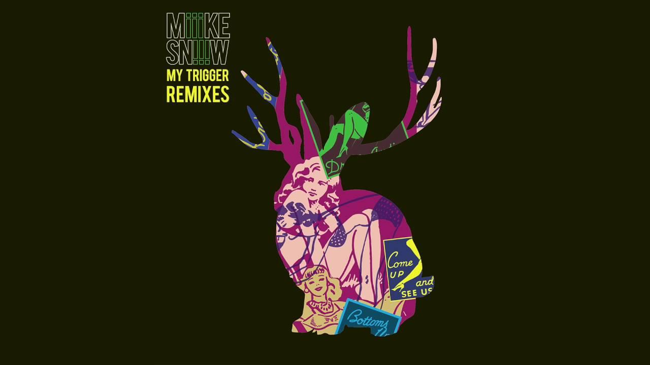 Miike Snow My Trigger Imad Royal Remix Miikesnow