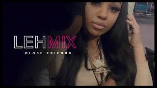 Lehla Samia Close Friends REMIX