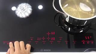 Review và HDSD Bếp Từ Bosch PID675DC1E Nhập Khẩu Nguyên Chiếc Tây Ban Nha