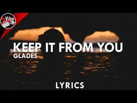 GLADES - Keep it From You (Lyrics)