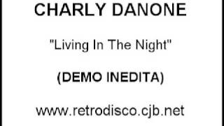 CHARLY DANONE - Living In The Night (DEMO)