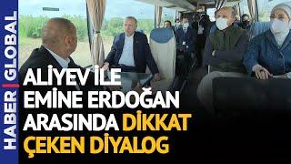 Aliyev ve Erdoğan Aynı Otobüste! İlham Aliyev ile Emine Erdoğan Arasında Dikkat Çeken Diyalog