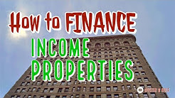 How to finance income properties | How to finance investment properties