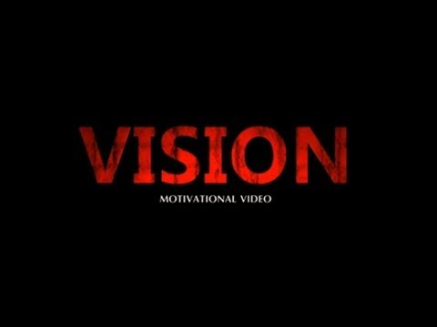 Votre VISION – Motivation