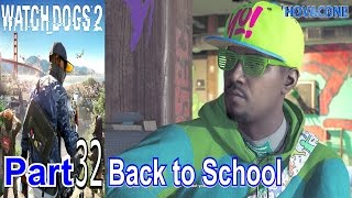 Back To School | Watch Dogs 2 | Part 32 | Gameplay Walkthrough Live Commentary